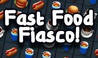 Fast Food Fiasco
